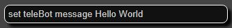 set teleBot message Hello World